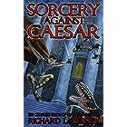 Sorcery Against Caesar: The Complete Simon of Gitta Short Stories (Simon of Gitta Chronicles)