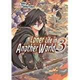 Loner Life in Another World Vol. 3 (Manga)
