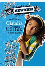 Beware!: The Complicated Life of Claudia Cristina Cortez Kindle Edition