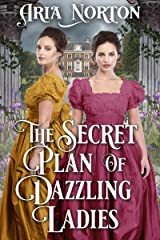 The Secret Plan of Dazzling Ladies: A Historical Regency Romance Book Kindle Edition