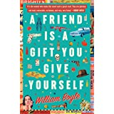 A Friend Is A Gift You Give Yourself