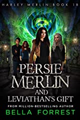 Harley Merlin 18: Persie Merlin and Leviathan's Gift Kindle Edition