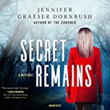 Secret Remains: A Coroner's Daughter Mystery (The Coroner's Daughter Mysteries)