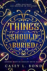 Things That Should Stay Buried Kindle Edition