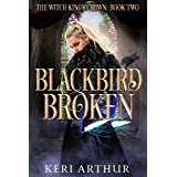 Blackbird Broken (The Witch King's Crown Book 2)