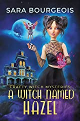A Witch Named Hazel (Crafty Witch Mysteries Book 1) Kindle Edition