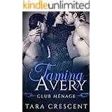 Taming Avery (A MFM Menage Romance) (Club Menage Book 2)