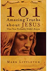 101 Amazing Truths About Jesus That You Probably Didn't Know Kindle Edition