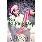 No ELFing Way: A Holiday Romance