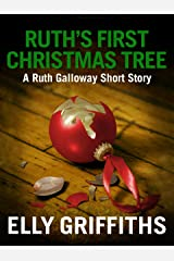 Ruth's First Christmas Tree: A Dr Ruth Galloway Short Mystery Kindle Edition
