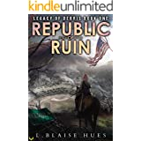 Republic of Ruin: A Post-Apocalyptic Survival Series (Legacy of Debris Book 1)