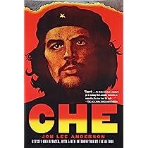 Read Che Guevara A Revolutionary Life By Jon Lee Anderson