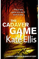 The Cadaver Game: Book 16 in the DI Wesley Peterson crime series Kindle Edition