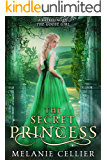 The Secret Princess: A Retelling of The Goose Girl (Return to the Four Kingdoms Book 1) (English Edition)