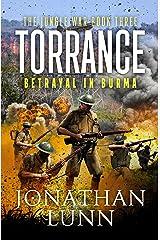 Torrance: Betrayal in Burma (The Jungle War Book 3) Kindle Edition