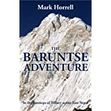 The Baruntse Adventure: In the footsteps of Hillary across East Nepal (Footsteps on the Mountain Diaries)