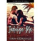 Indulge Me (Wanna Be Bad Book 1)