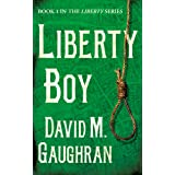 Liberty Boy (The Liberty Series Book 1)