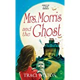 Mrs. Morris and the Ghost: 1