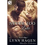 Never Too Late [Fever's Edge 7] (The Lynn Hagen ManLove Collection)