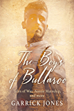 The Boys of Bullaroo: Tales of War, Aussie Mateship and more (English Edition)