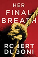 Her Final Breath (Tracy Crosswhite Book 2)