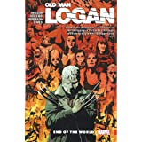 Wolverine: Old Man Logan Vol. 10: End of the World (Wolverine: Old Man Logan, 10)