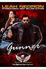 Gunner, Wicked Warriors MC Georgia Charter (Wicked Bad Boy Biker Motorcycle Club Romance Book 15): Bleeding Souls Saved By Love! Kindle Edition