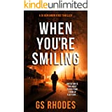 When You're Smiling: A Gripping British Crime Thriller (DI Benjamin Kidd Crime Thrillers Book 1)