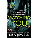 Watching You: Brilliant psychological crime from the author of THEN SHEWAS GONE: From the number one bestselling author of Th
