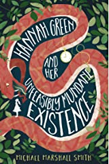 Hannah Green and Her Unfeasibly Mundane Existence Kindle Edition