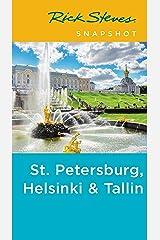 Rick Steves Snapshot St. Petersburg, Helsinki & Tallinn Kindle Edition