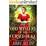 The Odd Mystery of the Cursed Duke: A Clean & Sweet Regency Historical Romance Novel (Tales of Magnificent Ladies Book 2)