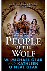 People of the Wolf: A Novel of North America's Forgotten Past Kindle Edition