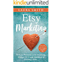 Etsy Marketing: How to Promote Your Business, Manage SEO, an…