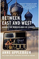 Between East and West: Across the Borderlands of Europe ペーパーバック