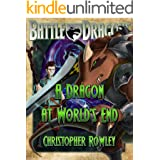 A Dragon at World's End (The Bazil Broketail Series Book 6)