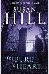 The Pure In Heart: Simon Serrailler Book 2 (Simon Serrailler series) Kindle Edition