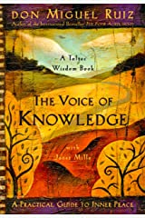 The Voice of Knowledge: A Practical Guide to Inner Peace (A Toltec Wisdom Book Book 4) Kindle Edition