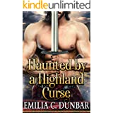 Haunted By A Highland Curse: A Steamy Scottish Medieval Historical Romance