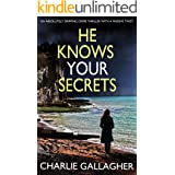 HE KNOWS YOUR SECRETS an absolutely gripping crime thriller with a massive twist (Detective Maddie Ives Book 4)