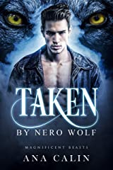 Taken by Nero Wolf (Magnificent Beasts Book 2) Kindle Edition