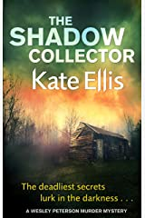 The Shadow Collector: Book 17 in the DI Wesley Peterson crime series Kindle Edition