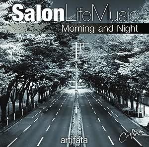 "Salon Life Music""Morning and Night"""