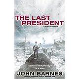 The Last President (A Novel of Daybreak)