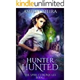 Hunter, Hunted (The Spire Chronicles Book 1)
