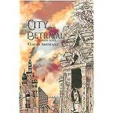 City of Betrayal: (An Isandor Novel)