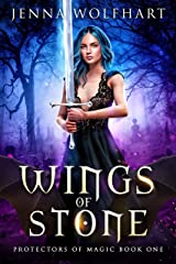 Wings of Stone (Protectors of Magic Book 1) Kindle Edition