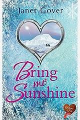 Bring Me Sunshine (Choc Lit): A lovely feel good romance Kindle Edition