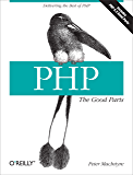 PHP: The Good Parts: Delivering the Best of PHP (English Edition)